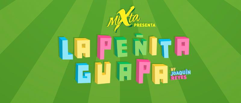 Mixta presenta: La Peñita Guapa.